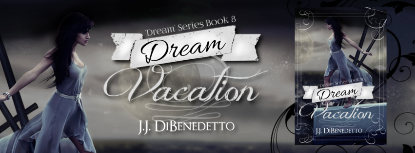 DREAM VACATION, book #8 of the Dream Series by J.J. DiBenedetto