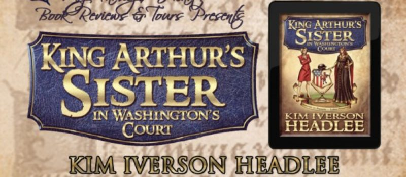 Book Tour - King Arthur's Sister in Washington's Court