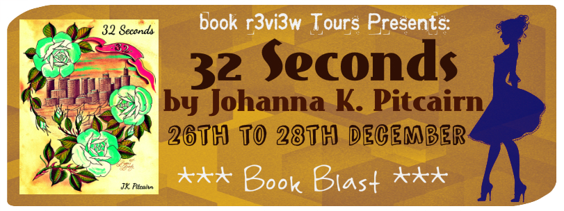 Book R3vi3w Tours Presents: 32 Seconds by Johanna K. Pitcairn