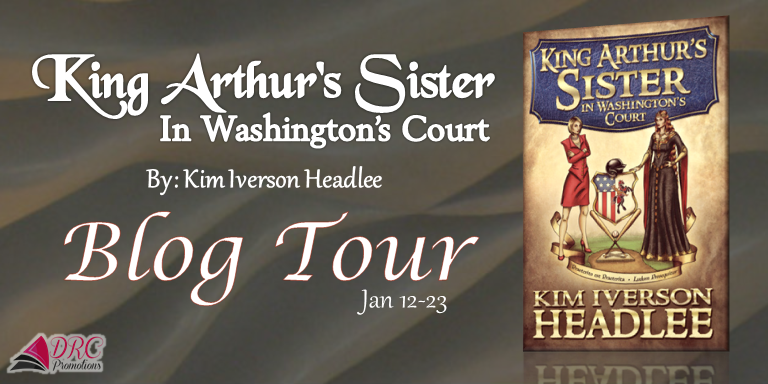Blog Tour – King Arthur's Sister in Washington's Court