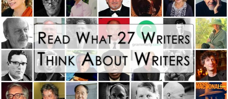 Read What 27 Writers Think About Writers