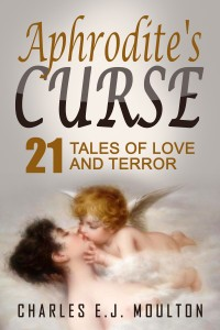 Aphrodite's Curse: 21 Tales of Love and Terror