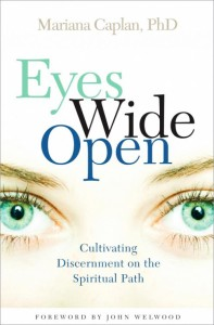 Eyes Wide Open: Cultivating Discernment on the Spiritual Path by Mariana Caplan