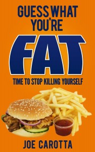 GUESS WHAT YOU'RE FAT - Time to Stop Killing Yourself