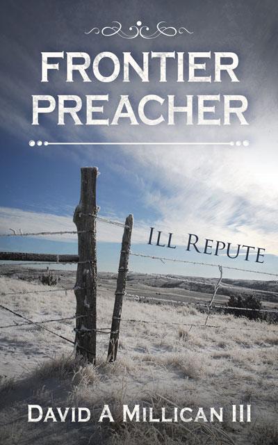 Frontier Preacher: Ill Repute