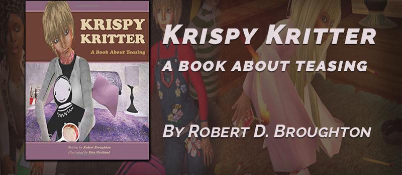 Krispy Kritter: A book about Teasing