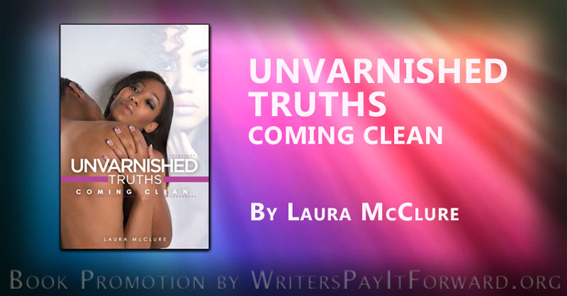 unvarnished truths coming clean banner