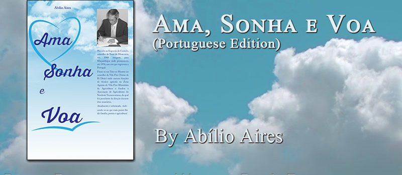 Ama, Sonha e Voa (Portuguese Edition)