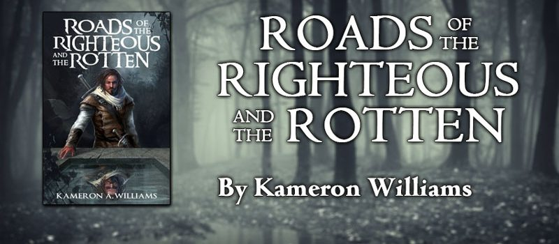 Roads of the Righteous and the Rotten