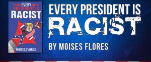 Every President Is Racist banner