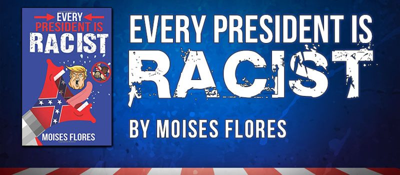 Every President Is Racist