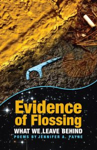 Evidence of Flossing: What We Leave Behind cover