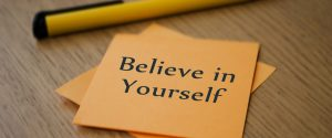 The key to getting it done is believing in yourself