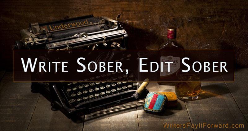 write sober, edit sober