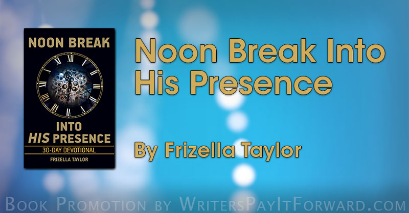 Noon Break Into His Presence banner