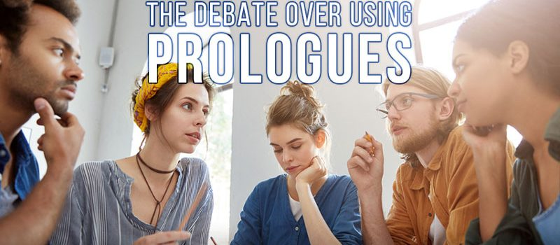 The Debate Over Using Prologues