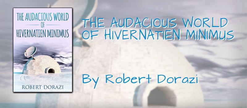The Audacious World of Hivernatien Minimus