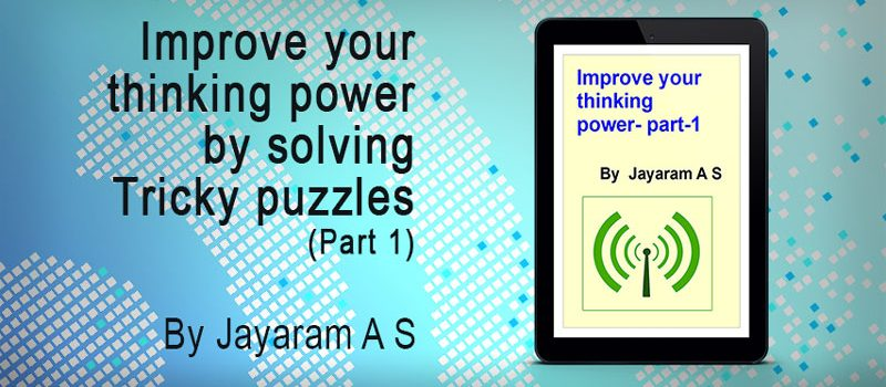 Improve your thinking power by solving Tricky puzzles (Part 1)