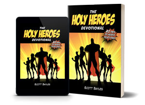 The Holy Heroes Devotional: How To Come To Know Christ With Superhero Comic Stories