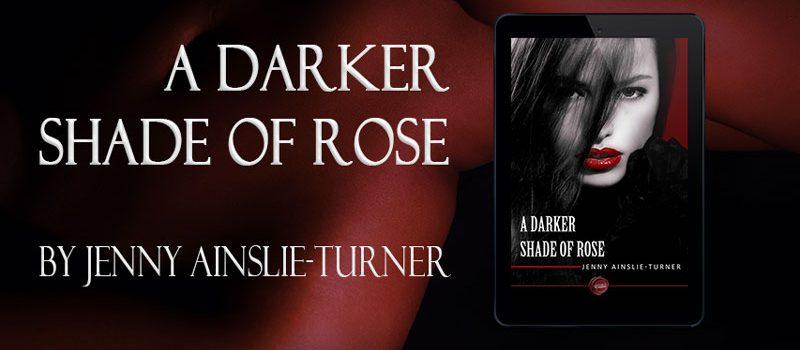 A Darker Shade of Rose