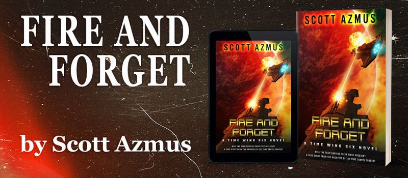 Fire and Forget (Time Wing Six Book 1)