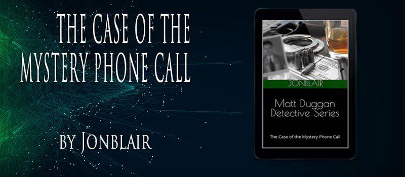 Matt Duggan Detective Series: The Case of the Mystery Phone Call