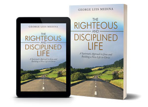 The Righteous and Disciplined Life - High Calling Of God