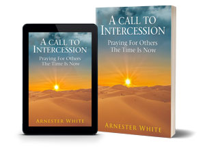 A Call To Intercession - Who Is The Greatest Intercessor In The Bible