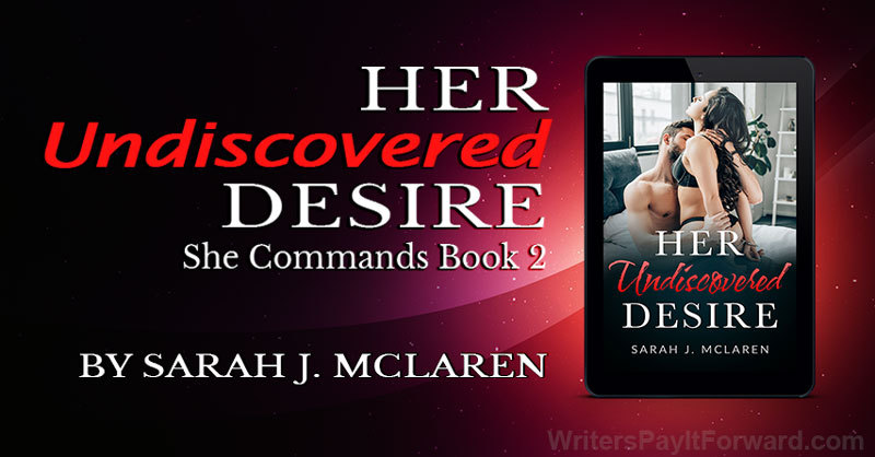 Her Undiscovered Desire (She Commands Book 2) - The Perfect Relationship